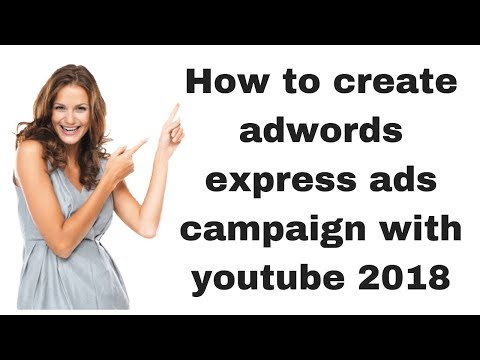How to create adwords express ads campaign with youtube 2018