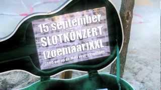 Zoemaar XXL Slotkônzert  15 September 2012 2100 Oor
