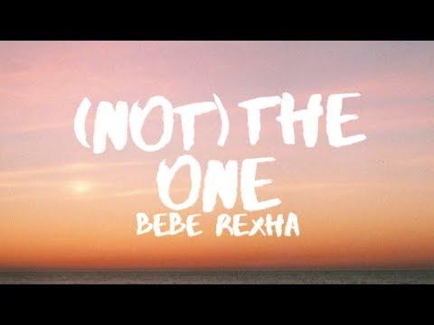 Bebe Rexha – (Not) The One (Lyrics / Lyric Video)