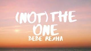 Bebe Rexha - (Not) The One (Lyrics / Lyric Video)