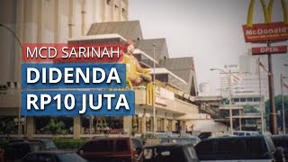 Seremoni Penutupan Gerai Buat Kerumunan, McDonalds Sarinah Didenda Rp10 Juta