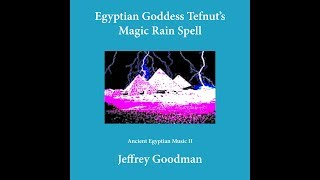 Egyptian Goddess Tefnuts Magic Rain Spell
