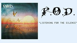 P.O.D.   Listening For The Silence [Lyric Video]