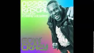 Dizzee Rascal Ft. Robbie Williams - Goin Crazy