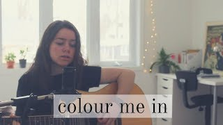colour me in - damien rice (cover)