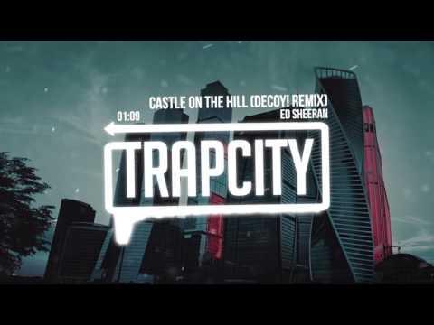 Ed Sheeran - Castle On The Hill (DECOY! Remix)