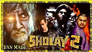 Sholay   Remake   Salman Khan   Shahrukh Khan   Aamir Khan   Amitabh Bachchan   Fan Made