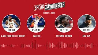 Will LeBron get a 4th ring?, Seahawks/AB, Big Ben (8.4.20) | SPEAK FOR YOURSELF Audio Podcast