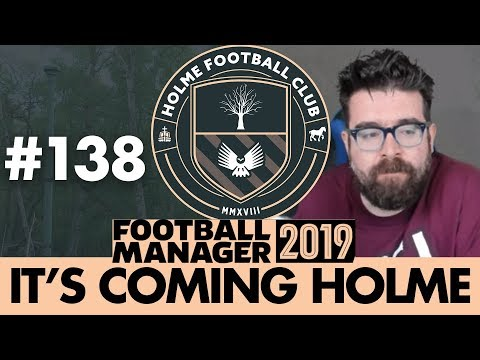 HOLME FC FM19 | Part 138 | EUROPE? | Football Manager 2019