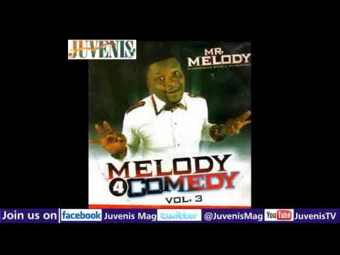 MELODY 4 COMEDY (Vol.3) Part 2 (Nigerian Music & Entertainment)