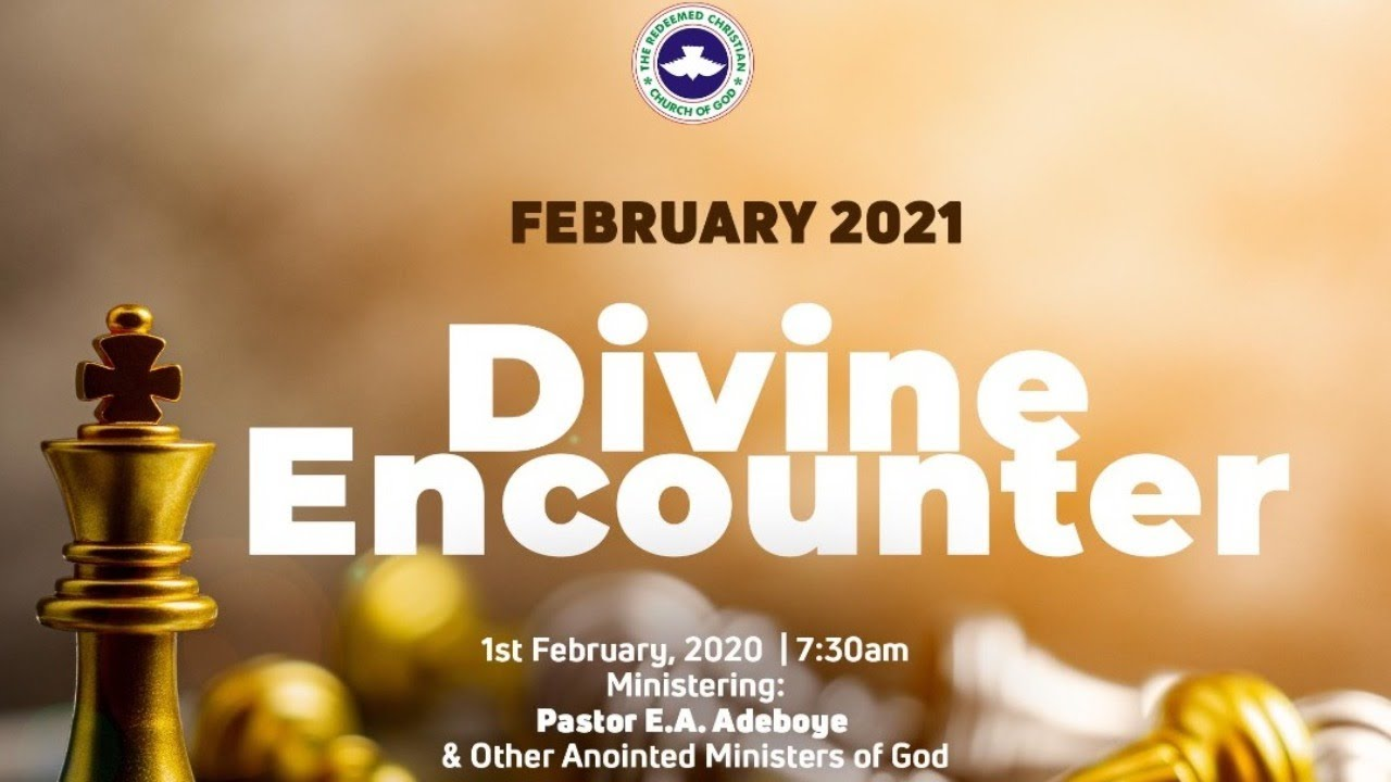 RCCG February 2021 Divine Encounter with Pastor E. A. Adeboye