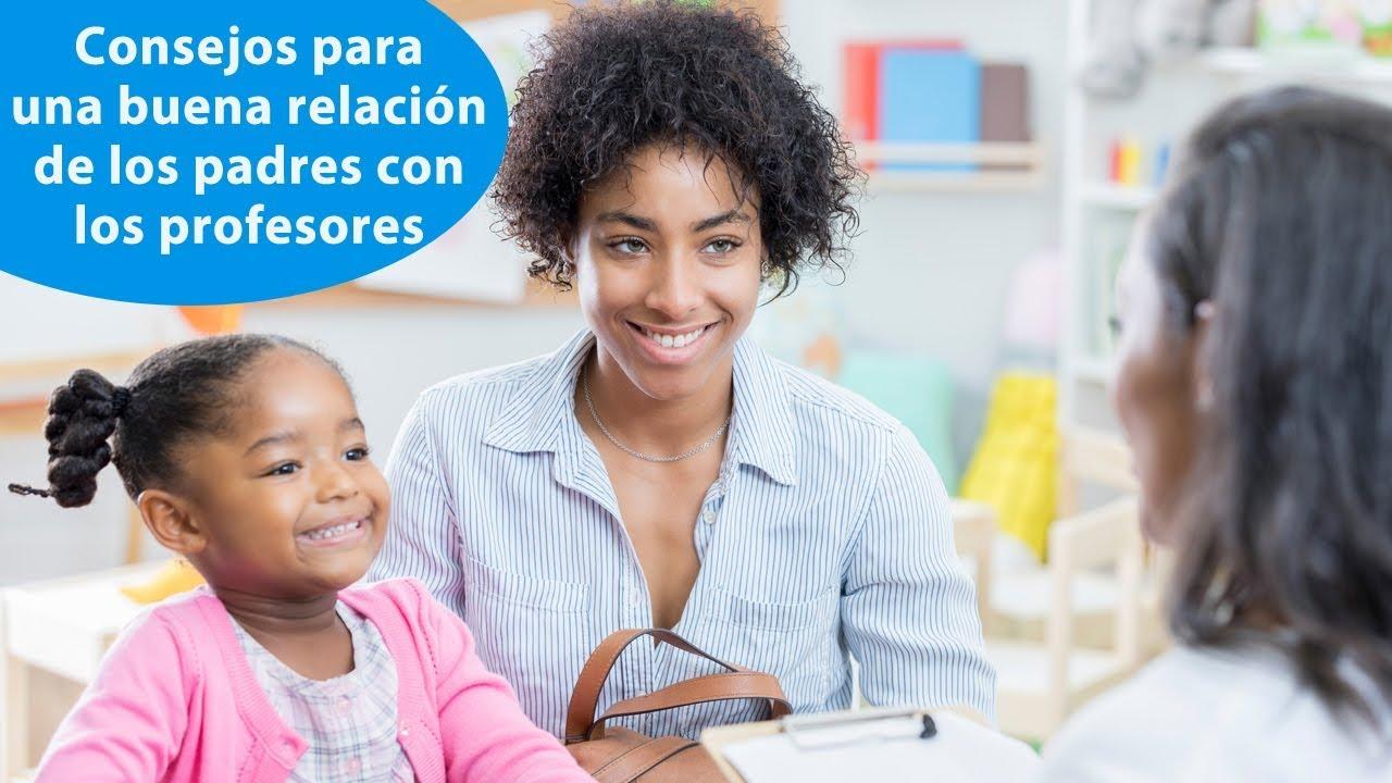 Cómo crear una relación positiva entre padres, profesores y niños | #ConectaConTuHijo