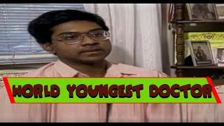 World's Youngest Doctor - Proud to be Indian