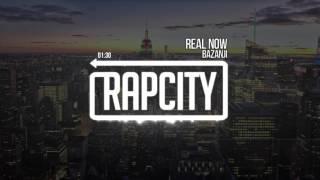 Bazanji - Real Now (Prod. Penacho)