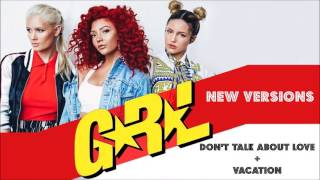 G.R.L. Don't Talk About Love + Vacation REMIX 2016