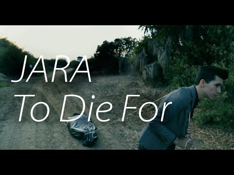"JARA ""To Die For"" (music video)"