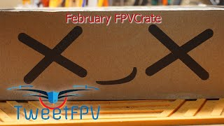 FPV Crate subscription service from GetFPV - February