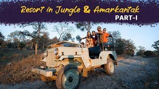 Trip to Resort In Achanakmar Jungle & Amarkantak | Part 1 | CG & MP | Travel Film | Hakka Bakka