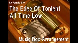 The Edge Of Tonight/All Time Low [Music Box]