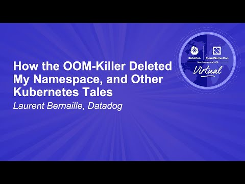 Image thumbnail for talk How the OOM-Killer Deleted My Namespace, and Other Kubernetes Tales