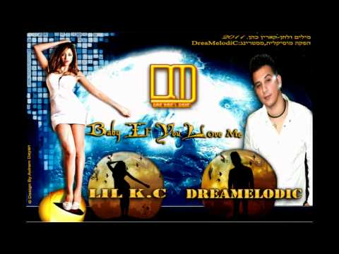 DreaMelodiC Ft Lil K.c - Baby If You Love Me