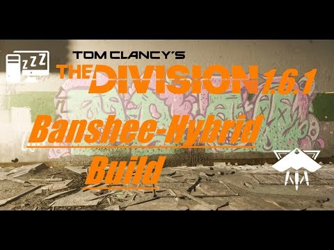 The Division 1.6.1 Banshee Hybrid-Build + Gameplay