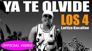 LOS 4 Ft. LARITZA BACALAO - YA TE OLVIDE - (OFFICIAL VIDEO)