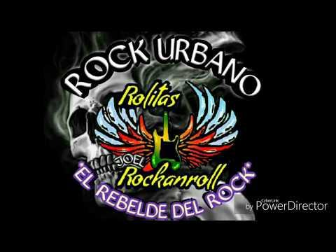 -ROCK URBANO-*MIX 2019* VOL-1(El Rebelde Del Rock/ROLITAS ROCKANROLL)