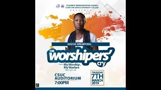 AKESSE BREMPONG  LIVE @ THE WORSHIPERS' CRY - CSUS