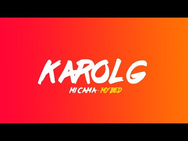 Karol G - Mi cama (Lyrics translation in English)
