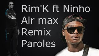 Rim'K   Air Max Ft. Ninho [RemixParoles]