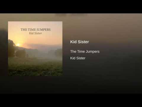 Kid Sister (Song) by The Time Jumpers