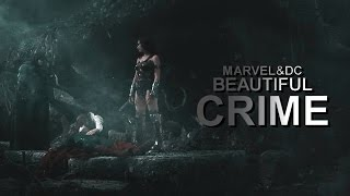 MARVEL&DC | Beautiful crime.