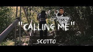 """Calling Me"" Scotto (Official Video) Dir: By @LyVe Cuttz"