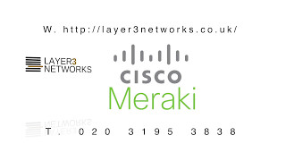 Cisco Meraki Cloud networking in Partnership with Layer3 Networks