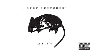 YG   Stop Snitchin (Audio)