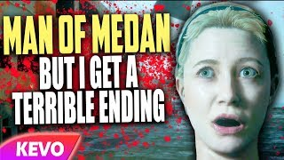 Man of Medan but I get a terrible ending