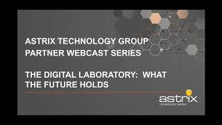 Astrix Webinar - Collaboration holds the Key to Achieving Digital Transformation in the Laboratory