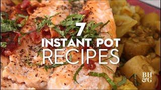7 Instant Pot Recipes | Better Homes & Gardens