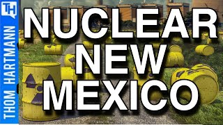 Will They Turn New Mexico Into Nuclear Waste Dump? (w/ Kevin Kamps)