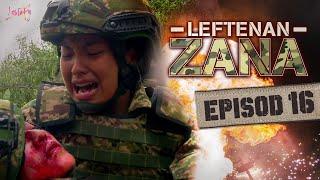 Leftenan Zana (2019) | Episod 16