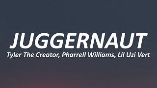 Tyler The Creator - JUGGERNAUT (Lyrics) ft. Lil Uzi Vert & Pharrell Williams