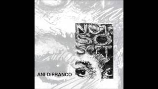 Ani DiFranco - Not So Soft