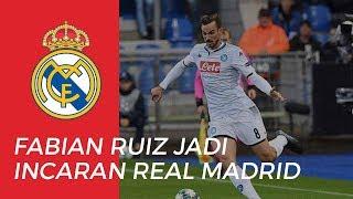 Gelandang Napoli, Fabian Ruiz Juga Menjadi Incaran Real Madrid