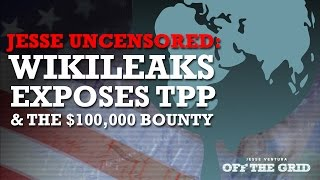 Jesse Uncensored: WikiLeaks Exposes TPP & the $100,000 Bounty | Jesse Ventura Off The Grid - Ora TV