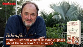 Outlook Bibliofile: Writer-Historian William Dalrymple Speaks About His New Book The Anarchy