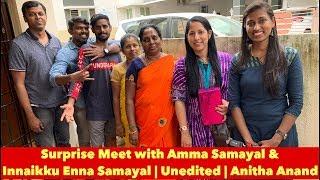 Surprise Meet with Amma Samayal & Innaikku Enna Samayal | Unedited | Anitha Anand
