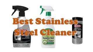 Top 10 Best Stainless Steel Cleaners 2018