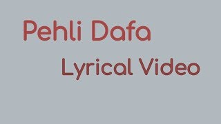 PEHLI DAFA FULL SONG and Lyrical Video - ATIF ASLAM | LLEANA D'CRUZ