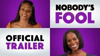 Trailer of Nobody's Fool (2018)